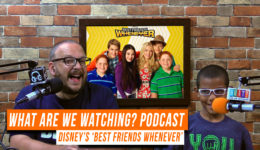 'Best Friends Whenever' Review – What Are We Watching? Podcast