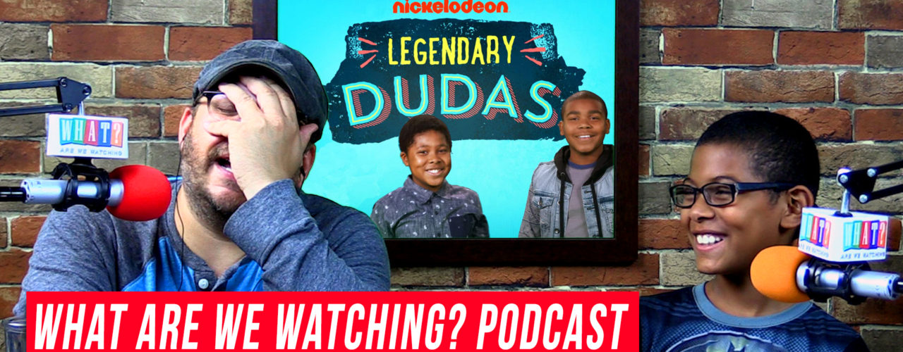 We Watch 'Legendary Dudas' S01E04